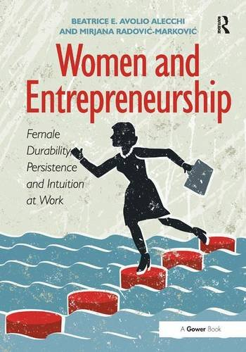 Women and Entrepreneurship: Female Durability, Persistence and Intuition at Work (Hardback): ...