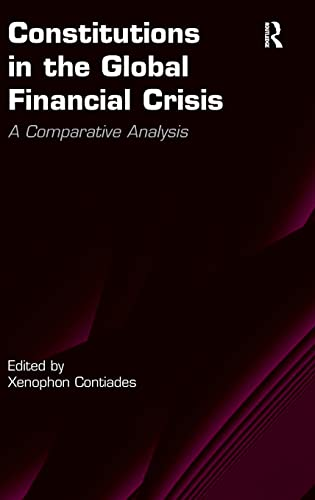 9781409466314: Constitutions in the Global Financial Crisis: A Comparative Analysis