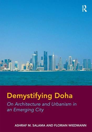 9781409466345: Demystifying Doha: On Architecture and Urbanism in an Emerging City