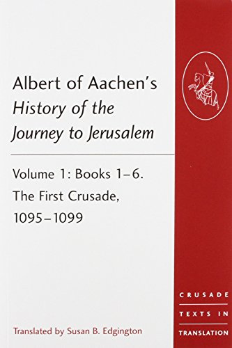 9781409466543: Albert of Aachen's History of the Journey to Jerusalem (Crusade Texts in Translation)