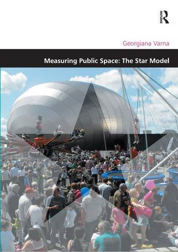Measuring Public Space: The Star Model (Design and the Built Environment): Georgiana Varna