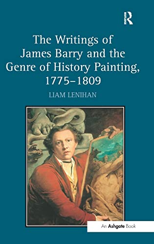 9781409467526: The Writings of James Barry and the Genre of History Painting, 1775–1809