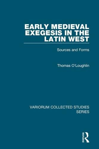 Early Midieval Exegesis in the Latin West: Thomas O'Loughlin