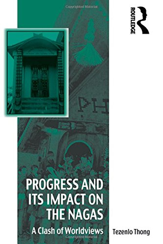 9781409468202: Progress and Its Impact on the Nagas: A Clash of Worldviews (Vitality of Indigenous Religions)