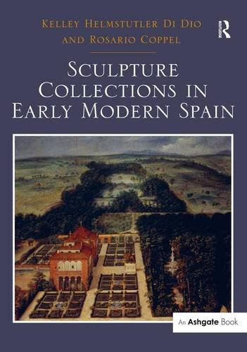 9781409469049: Sculpture Collections in Early Modern Spain