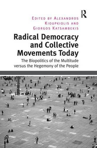 Radical Democracy And Collective Movements Today: The: Kioupkiolis, Alexandros (edt)/