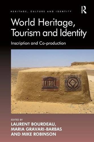 9781409470588: World Heritage, Tourism and Identity: Inscription and Co-production