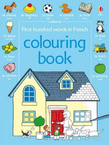 9781409500452: First 100 Words in French Colouring Book (Usborne First Hundred Words)