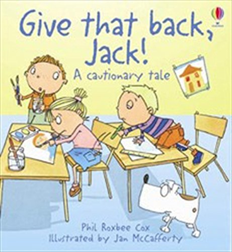 9781409500551: Give That Back, Jack (Cautionary Tales)