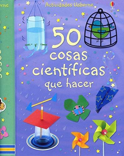 9781409503477: 50 COSAS CIENTIFICAS QUE HACER (Spanish Edition)
