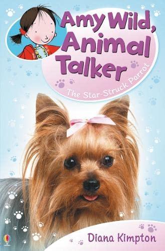 The Starstruck Parrot (Amy Wild, Animal Talker): Kimpton, Diana