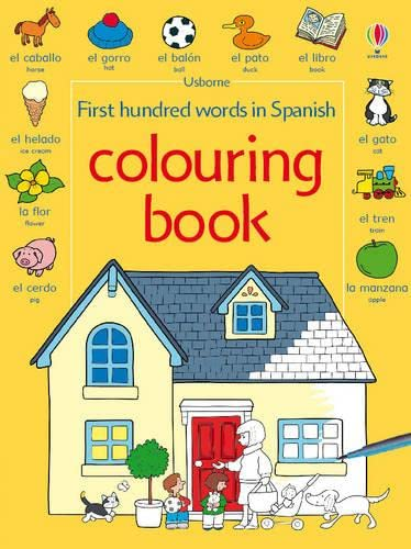 9781409505044: First 100 Words in Spanish: Colouring Book (Usborne First Hundred Words)