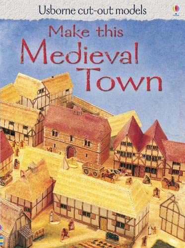 9781409505624: Make This Medieval Town (Usborne Cut Out Models)