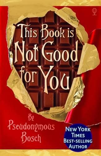 9781409506317: This Book is Not Good for You