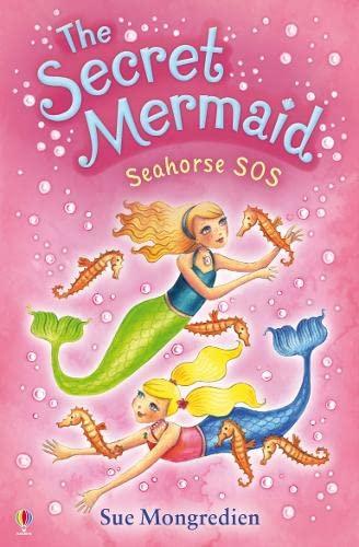 Seahorse SOS (Secret Mermaid): Sue Mongredien