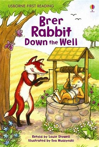 Brer Rabbit Down the Well (Usborne First Reading): Stowell, Louie