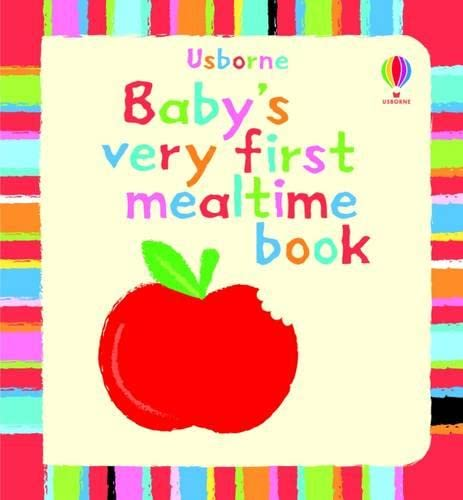 9781409507574: Baby's Very First Book of Mealtime