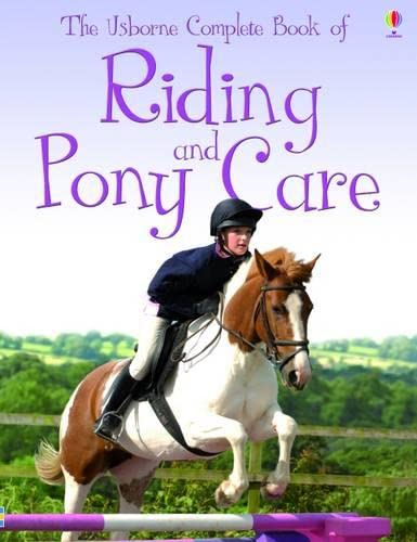 9781409507635: Complete Book of Riding and Pony Care (Usborne Reference)