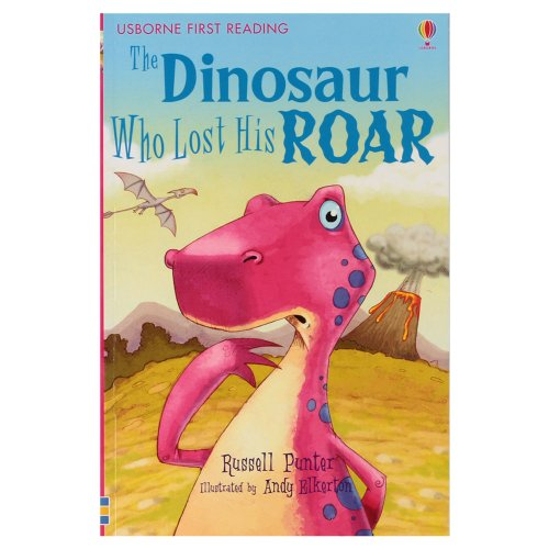 9781409511045: The Dinosaur Who Lost His Roar
