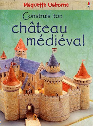 9781409513933: Construis ton chateau médiéval - nouvelle couverture