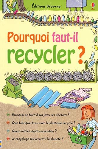 9781409514657: Pourquoi Faut-Il Recycler ?