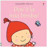 9781409515463: Carezzalibri Usborne: Dov'e La Mia Bambina? (Italian Edition)