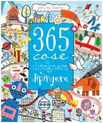 Trecentocinque cose da dipingere e disegnare (1409515486) by [???]
