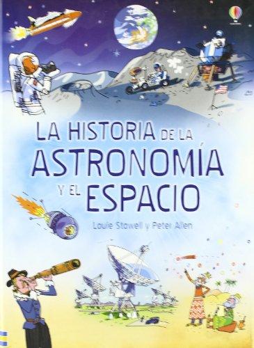9781409516279: HISTORIA DE LA ASTRONOMIA Y EL ESPACIO, LA (Spanish Edition)