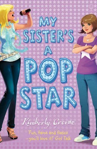 9781409516507: My Sister's a Pop Star