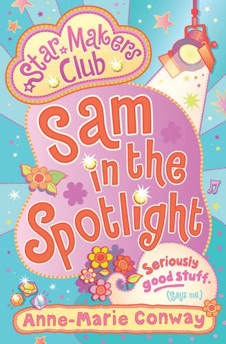 Sam in the Spotlight (Star Makers Club): Conway, Anne-Marie