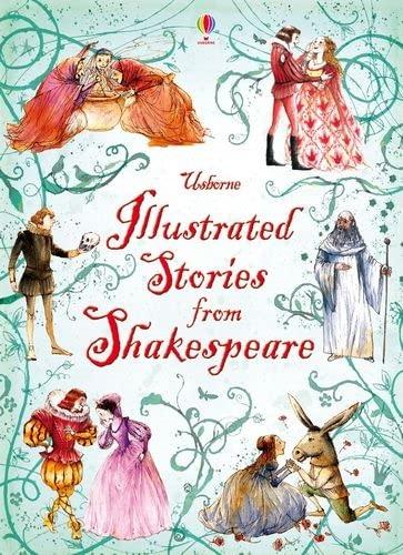Usborne Illustrated Stories from Shakespeare: Shakespeare, William