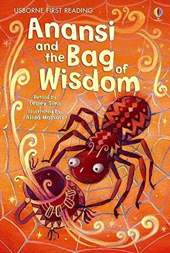 Anansi and the Bag of Wisdom (Usborne First Reading) (1409522253) by Lesley Sims; Lesley Sims