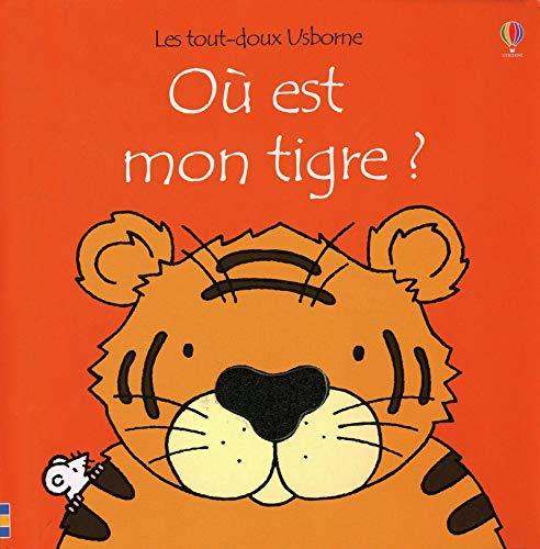 9781409523505: OU EST MON TIGRE ? - LES TOUT-DOUX USBORNE