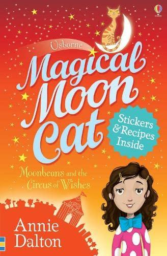 Magical Moon Cat: Moonbeans and the Circus: Annie Dalton
