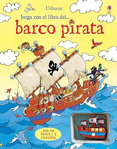 9781409529873: JUEGA CON EL LIBRO DEL BARCO PIRATA (CON BARCO Y 3 CIRCUITOS)