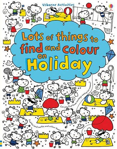9781409530510: Lots of things to find and colour: on holiday (Lots of Things to Find/Colour)