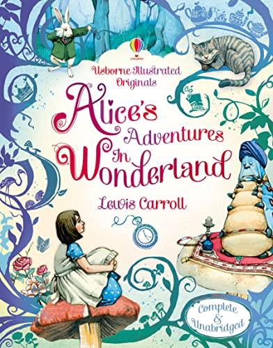Alice's Adventures in Wonderland (Usborne Illustrated Originals): Lewis Carroll