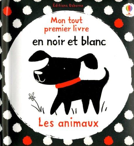 Les ANIMAUX - MON TOUT PREMIER LIVRE EN NOIR x: Baggott, Stella