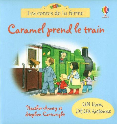 9781409539872: CARAMEL PREND LE TRAIN/NOUVEAU