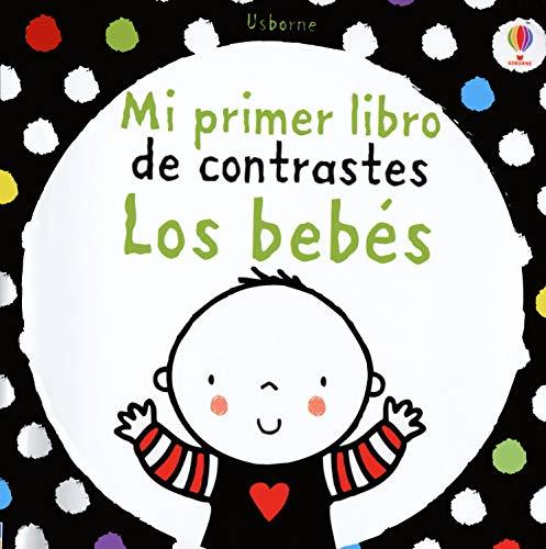9781409543619: Mi Primer Libro De Contrastes - Los Bebés - Blanco Y Negro