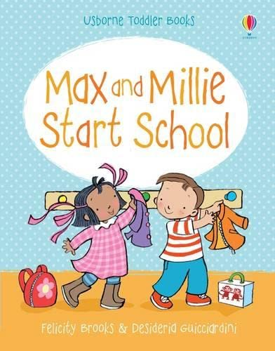 Max and Millie Start School: Felicity Brooks