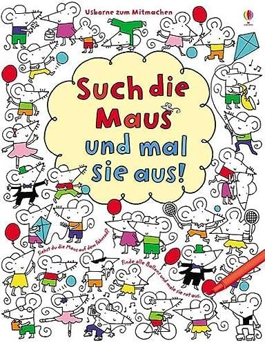 Such die Maus und mal sie aus! (1409547531) by Fiona Watt
