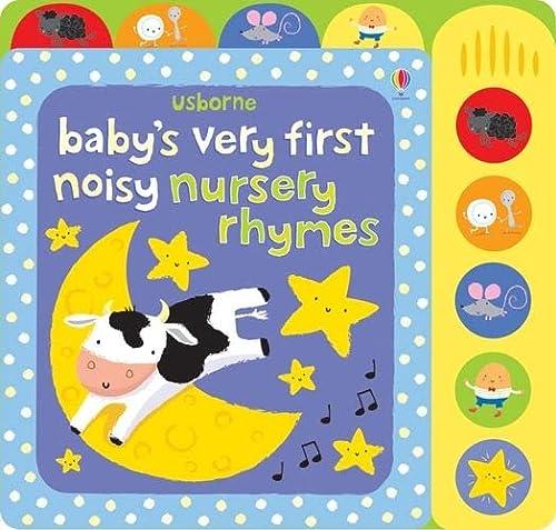 9781409549710: Baby's Very First Noisy Nursery Rhymes