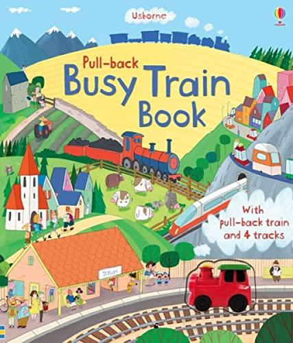 Pull-back Busy Train (Pull-Back Series): Watt, Fiona