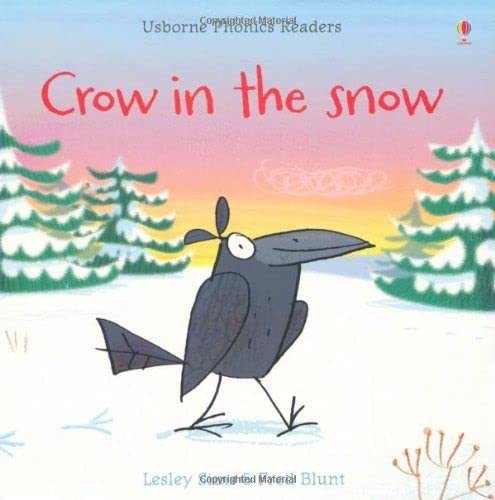 Crow in the Snow (Usborne Phonics Readers): Lesley Sims