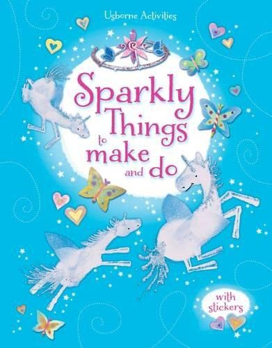 Sparkly Things to Make and Do (Usborne Things to Make and Do): Pratt, Leonie