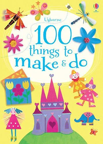 9781409554592: 100 Things to Make & Do (Things To Make And Do)