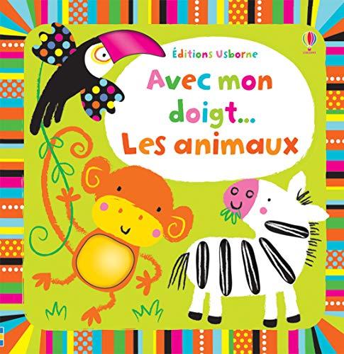 9781409560920: Les animaux (Avec mon doigt...)
