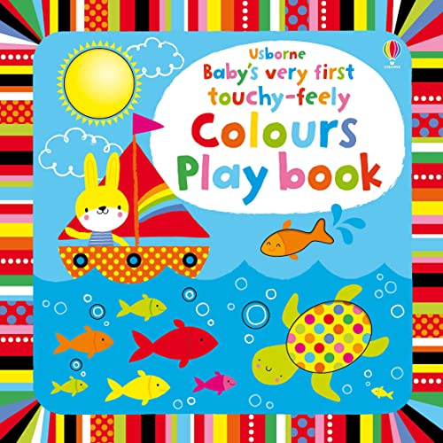 9781409565116: Baby's Very First Touchy-Feely Colours Play Book (Baby's Very First Books)