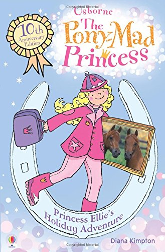 9781409566021: Princess Ellie's Holiday Adventure: Bk.7 (Pony Mad Princess)